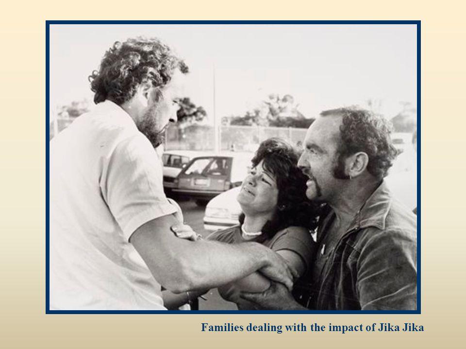 Families dealing with the impact of Jika Jika