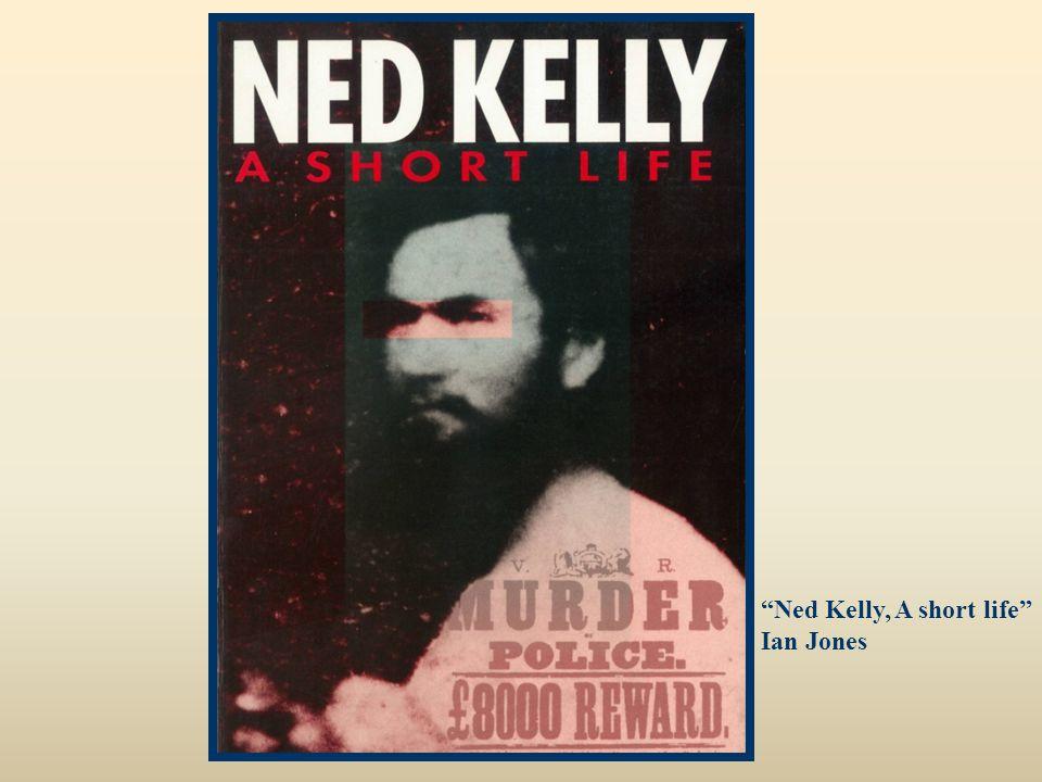 """""""Ned Kelly, A short life"""" Ian Jones"""