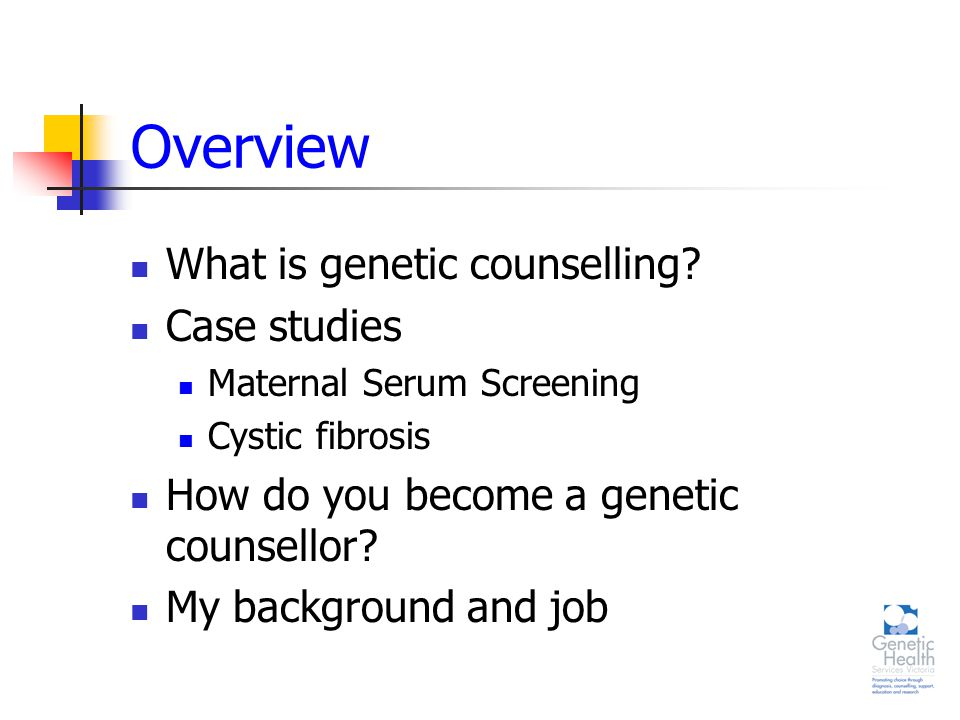 Overview What is genetic counselling.
