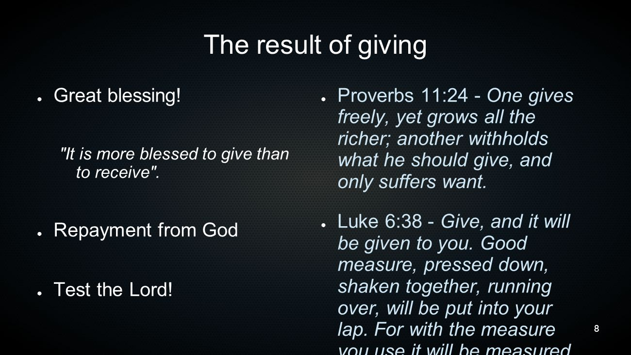 8 The result of giving ● Great blessing!