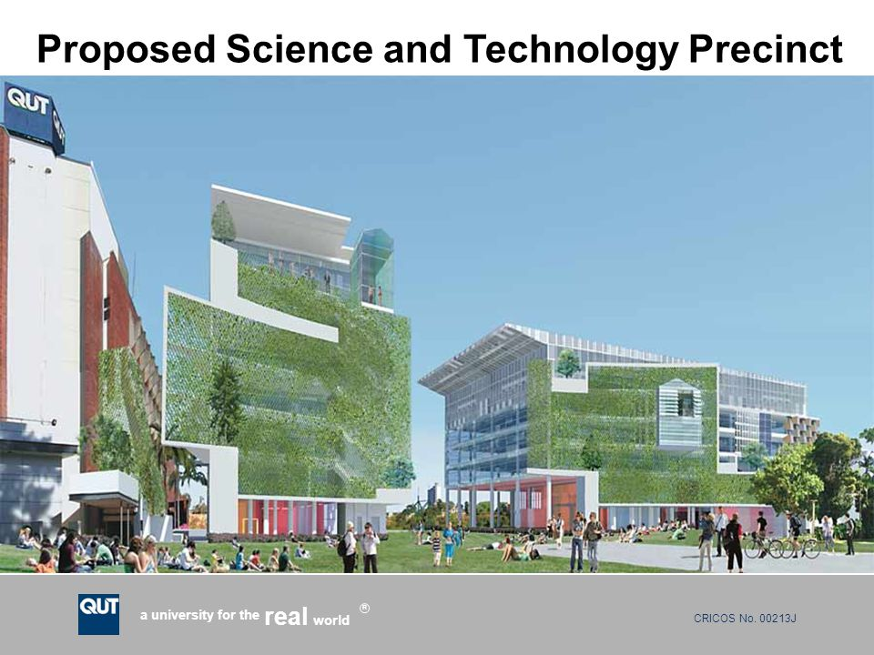 CRICOS No. 00213J a university for the world real R Proposed Science and Technology Precinct