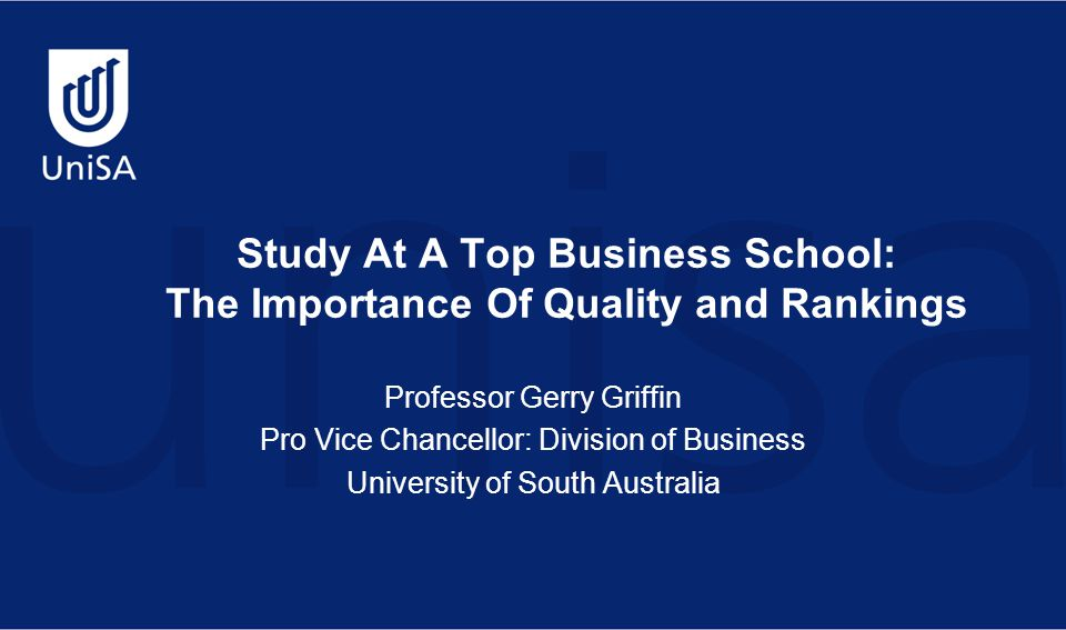 Division Of Business Overview The largest Business School in South Australia An extensive range of programs ranging from undergraduate to doctoral Around 13,000 students, a rich mix of Australian and international students  Undergraduate students: 9,500  Postgraduate students: 3,500  International students studying in Adelaide: 3000