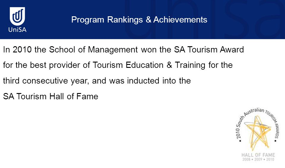 Program Rankings & Achievements In 2010 the School of Management won the SA Tourism Award for the best provider of Tourism Education & Training for th