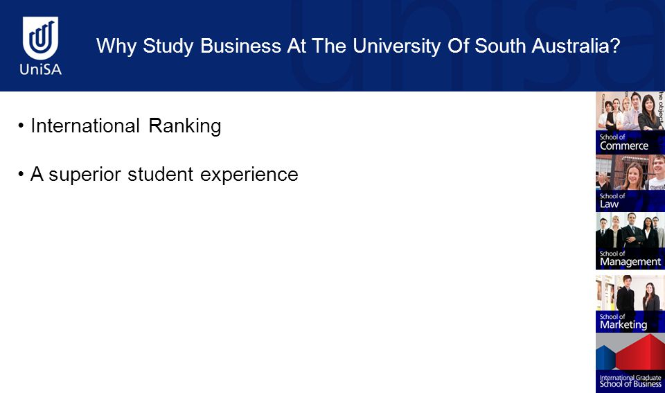 International Ranking A superior student experience Why Study Business At The University Of South Australia?