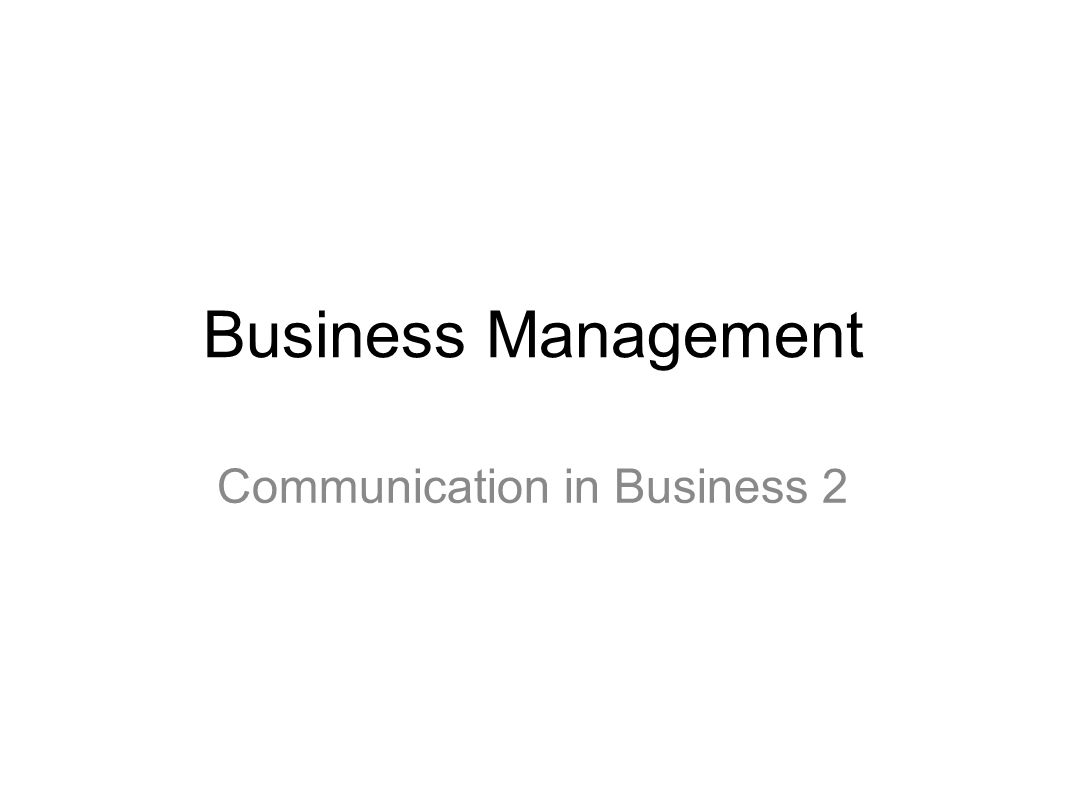 Business Management Communication in Business 2