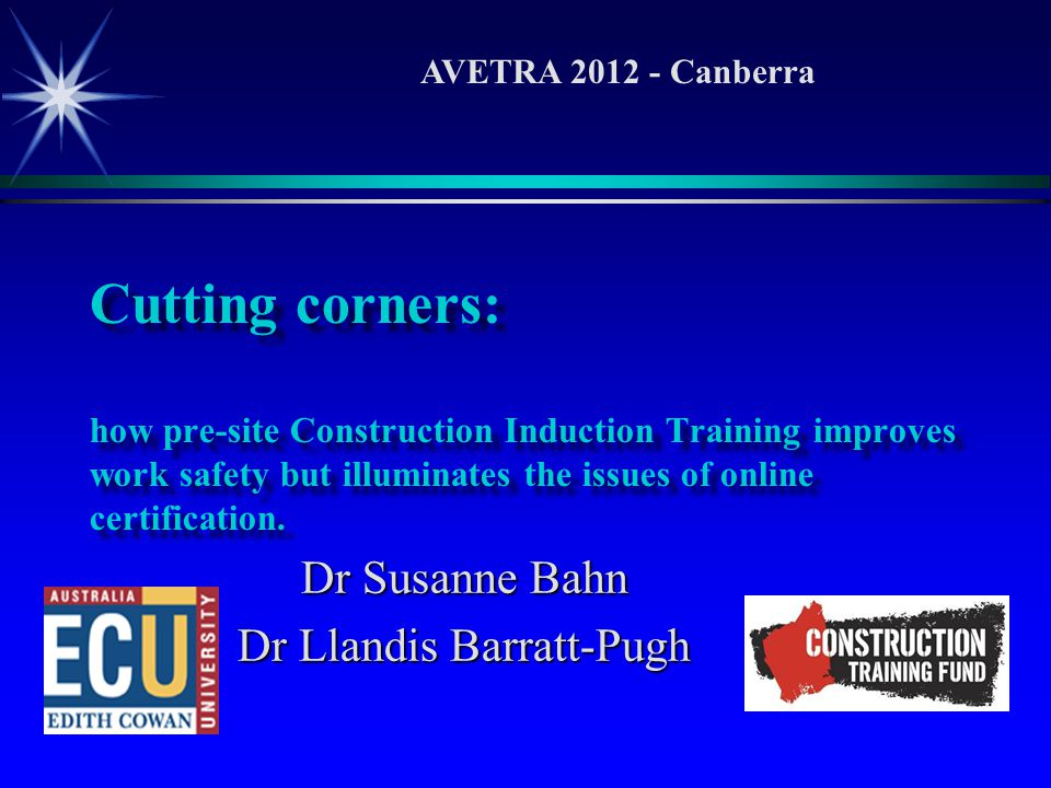 Cutting corners: how pre-site Construction Induction Training improves work safety but illuminates the issues of online certification.