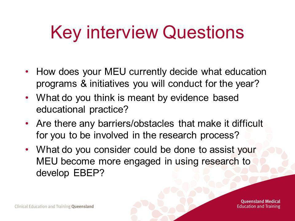 Key interview Questions How does your MEU currently decide what education programs & initiatives you will conduct for the year.