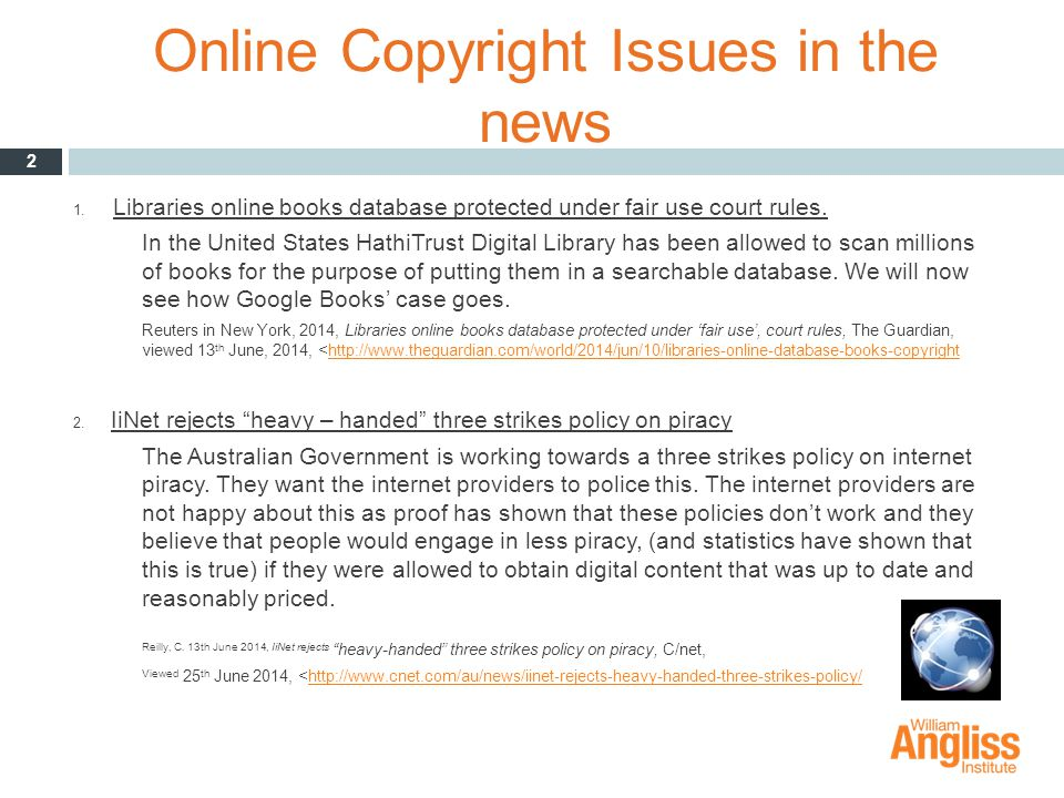 Online Copyright Issues in the news 1. Libraries online books database protected under fair use court rules. In the United States HathiTrust Digital L