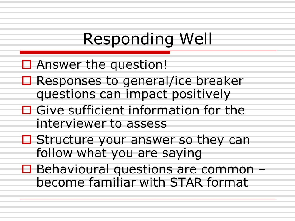 Responding Well  Answer the question.