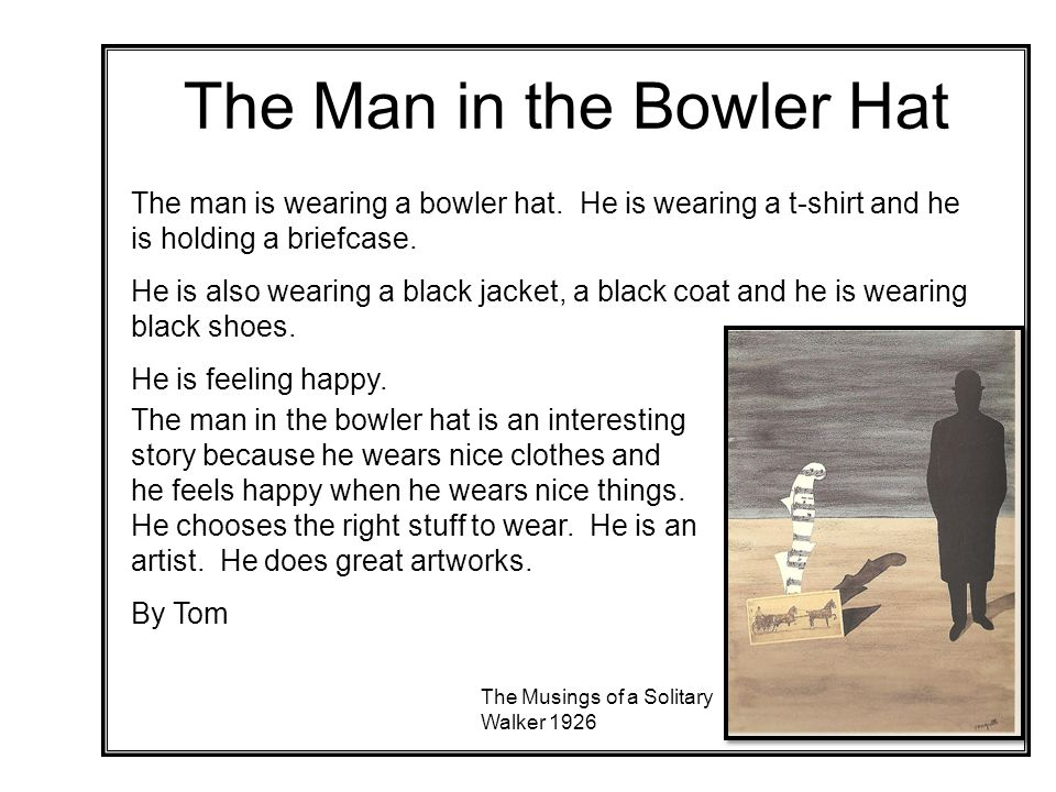 The Man in the Bowler Hat The Musings of a Solitary Walker 1926 The man is wearing a bowler hat.