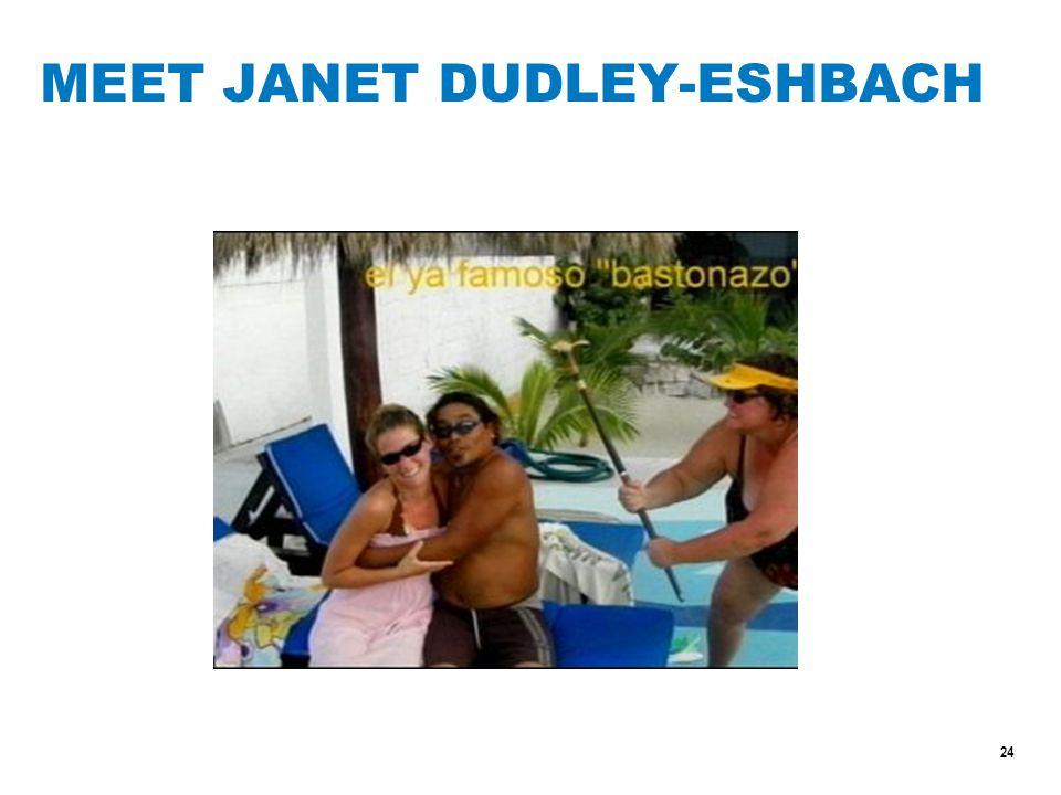 24 MEET JANET DUDLEY-ESHBACH