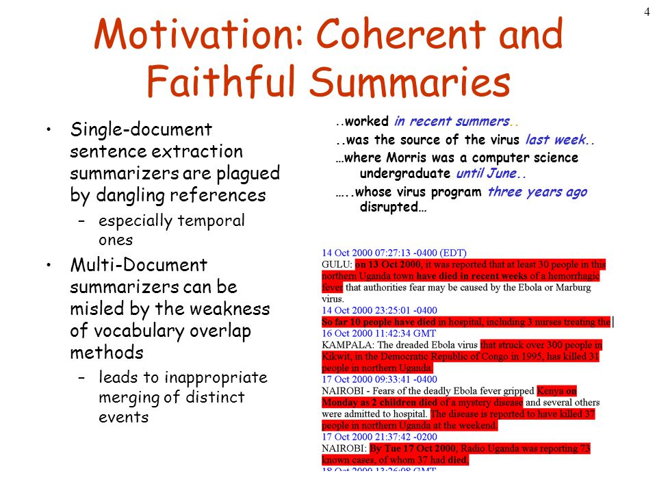 4 Motivation: Coherent and Faithful Summaries Single-document sentence extraction summarizers are plagued by dangling references –especially temporal