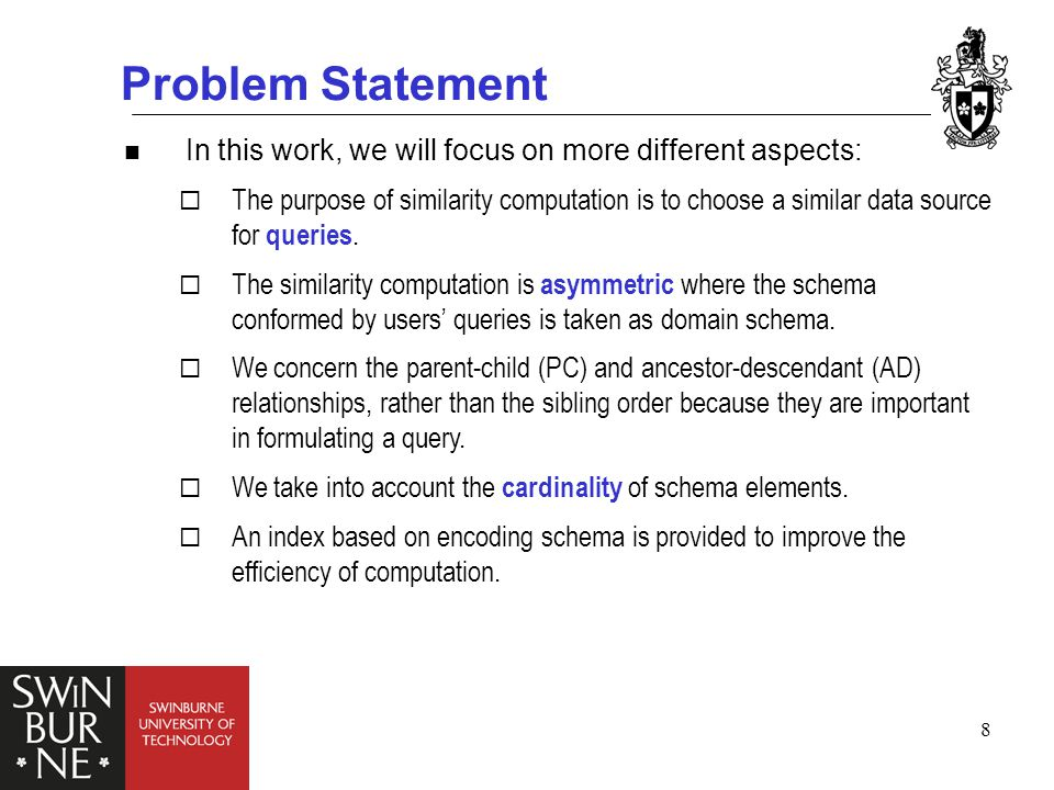 8 Problem Statement In this work, we will focus on more different aspects:  The purpose of similarity computation is to choose a similar data source for queries.