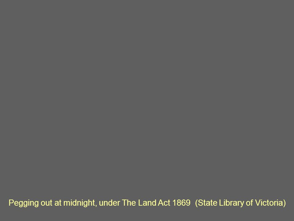 Pegging out at midnight, under The Land Act 1869 (State Library of Victoria)