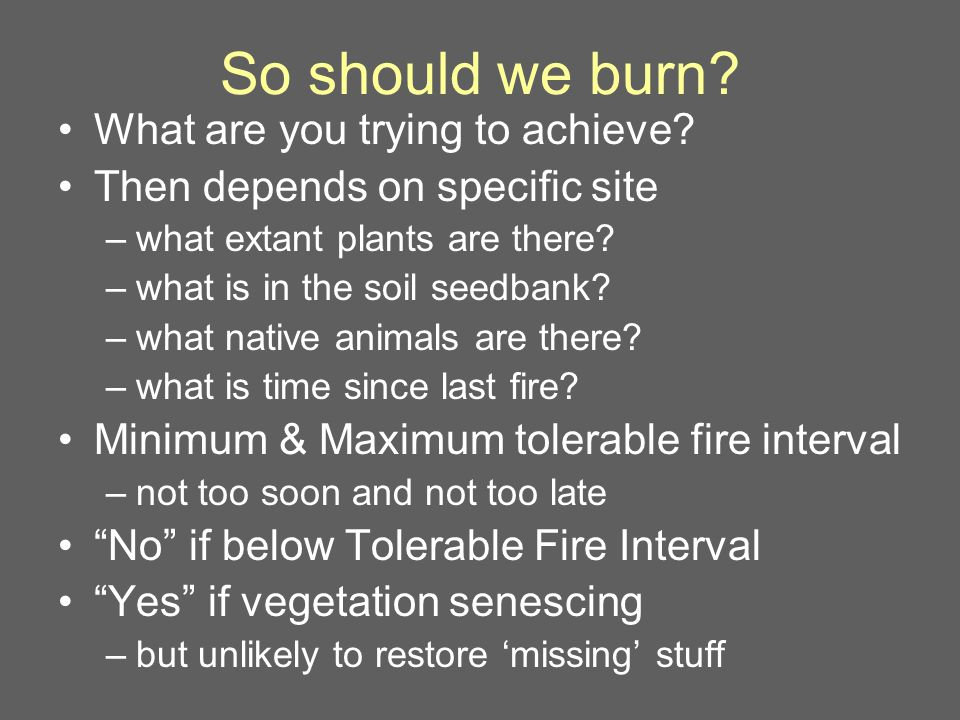 So should we burn. What are you trying to achieve.