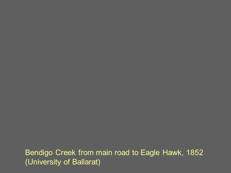 Bendigo Creek from main road to Eagle Hawk, 1852 (University of Ballarat)