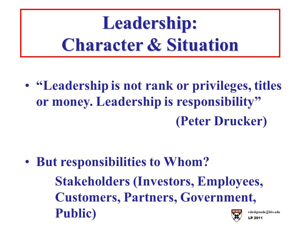 Leadership is not rank or privileges, titles or money.