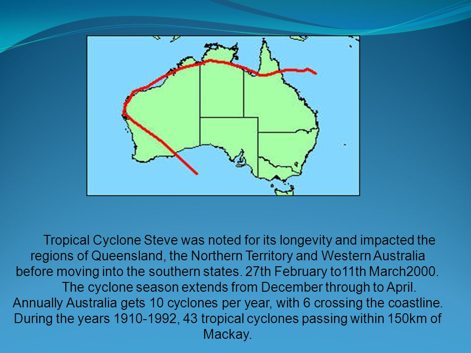 Tropical Cyclone Steve was noted for its longevity and impacted the regions of Queensland, the Northern Territory and Western Australia before moving into the southern states.