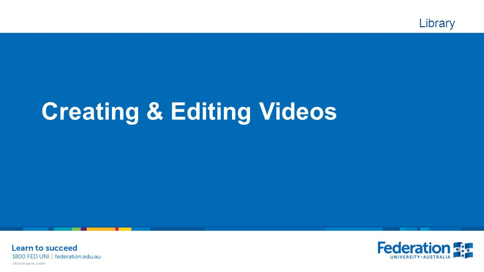 Library Creating & Editing Videos
