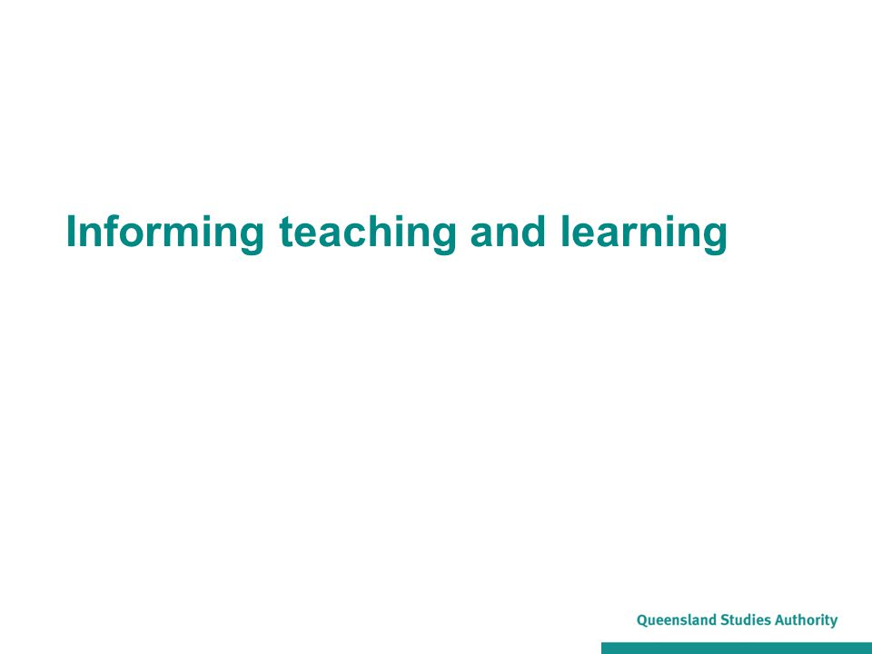 Informing teaching and learning