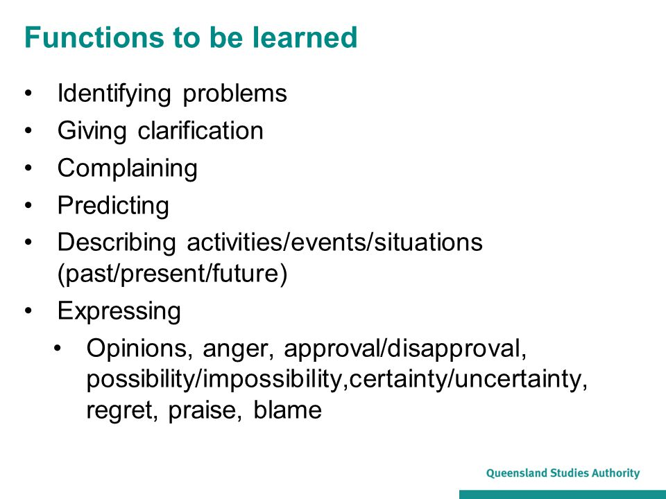 Functions to be learned Identifying problems Giving clarification Complaining Predicting Describing activities/events/situations (past/present/future)