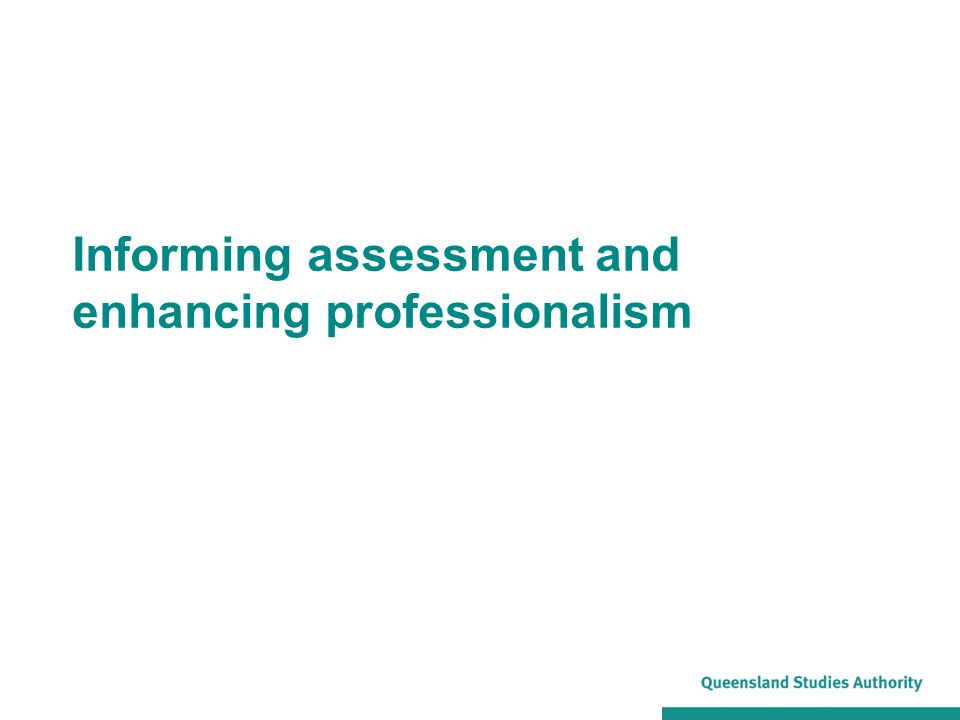 Informing assessment and enhancing professionalism