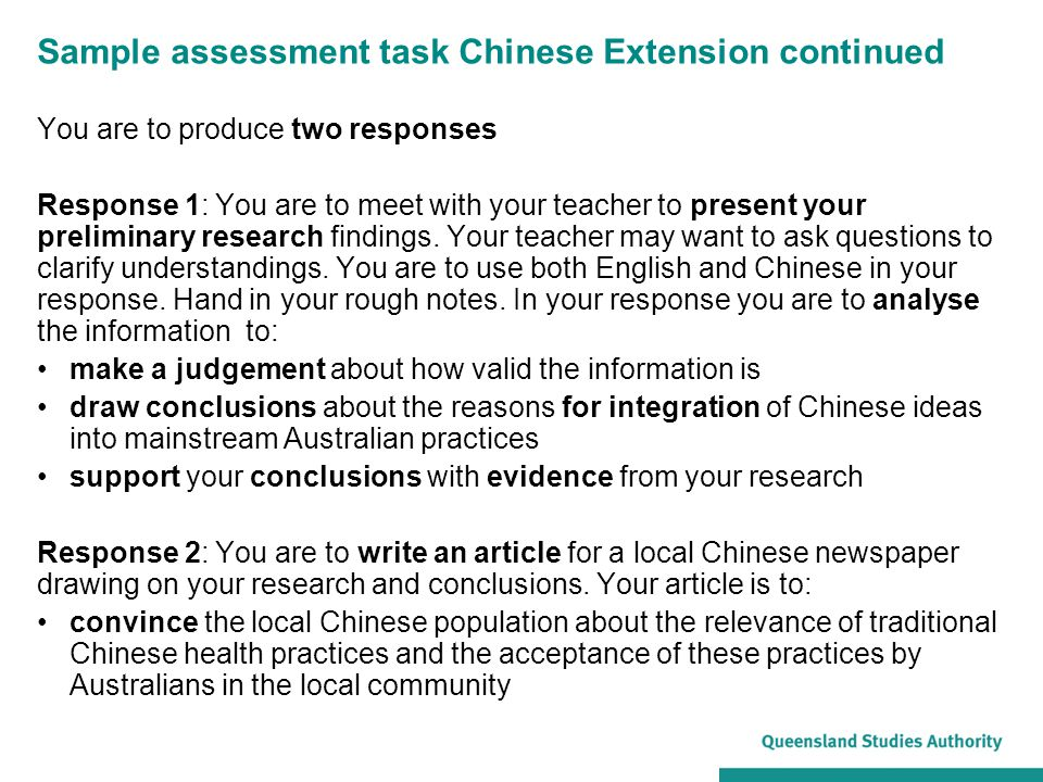 Sample assessment task Chinese Extension continued You are to produce two responses Response 1: You are to meet with your teacher to present your prel