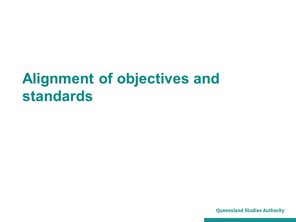 Alignment of objectives and standards