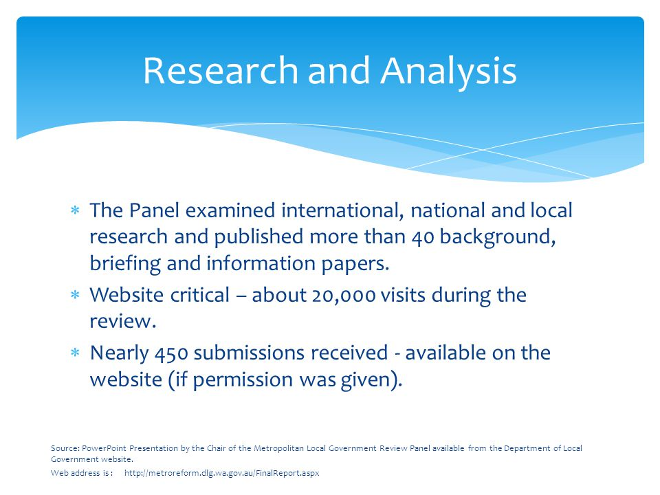  The Panel examined international, national and local research and published more than 40 background, briefing and information papers.