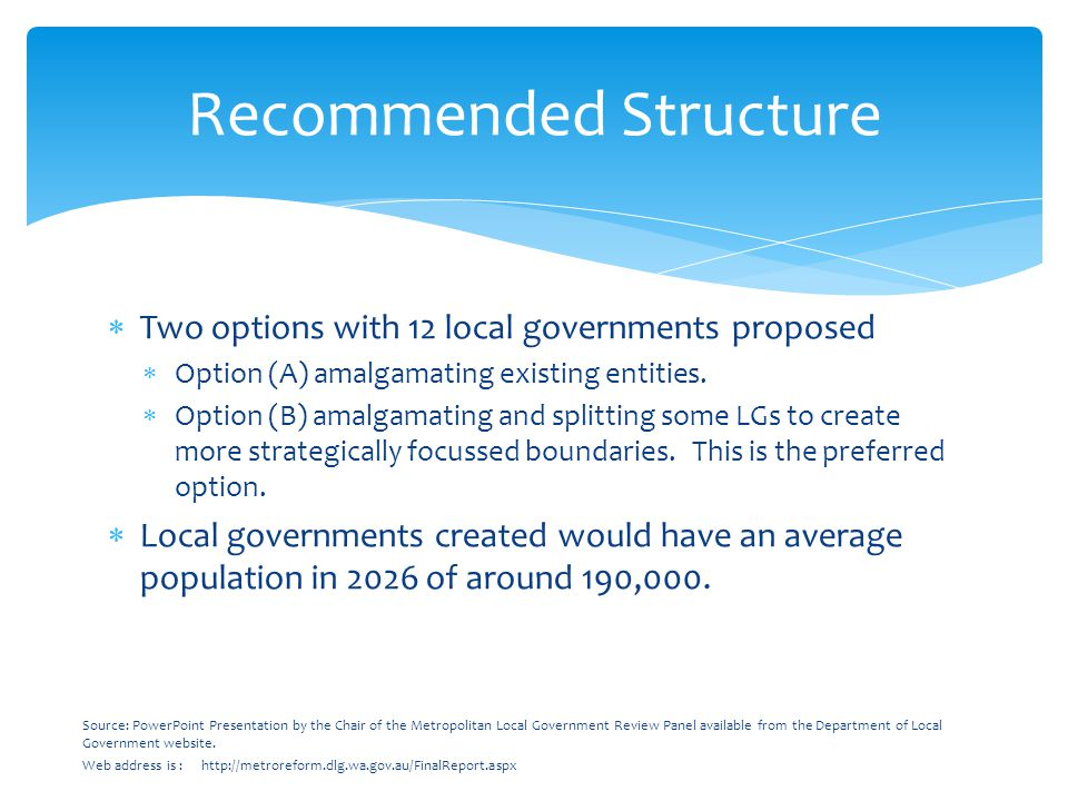  Two options with 12 local governments proposed  Option (A) amalgamating existing entities.