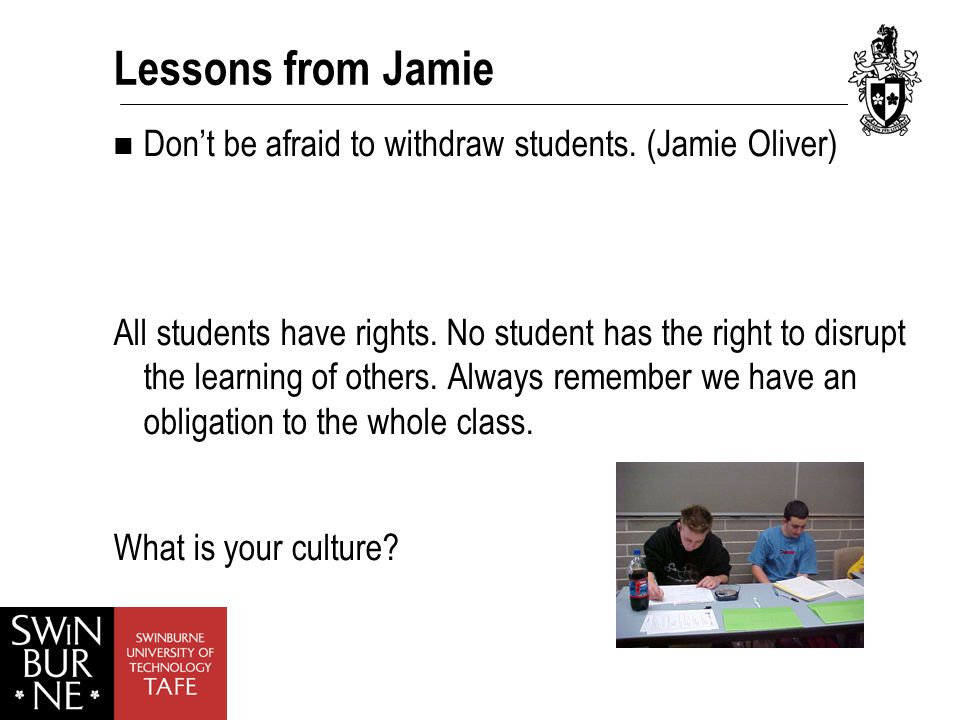 Lessons from Jamie Don't be afraid to withdraw students.
