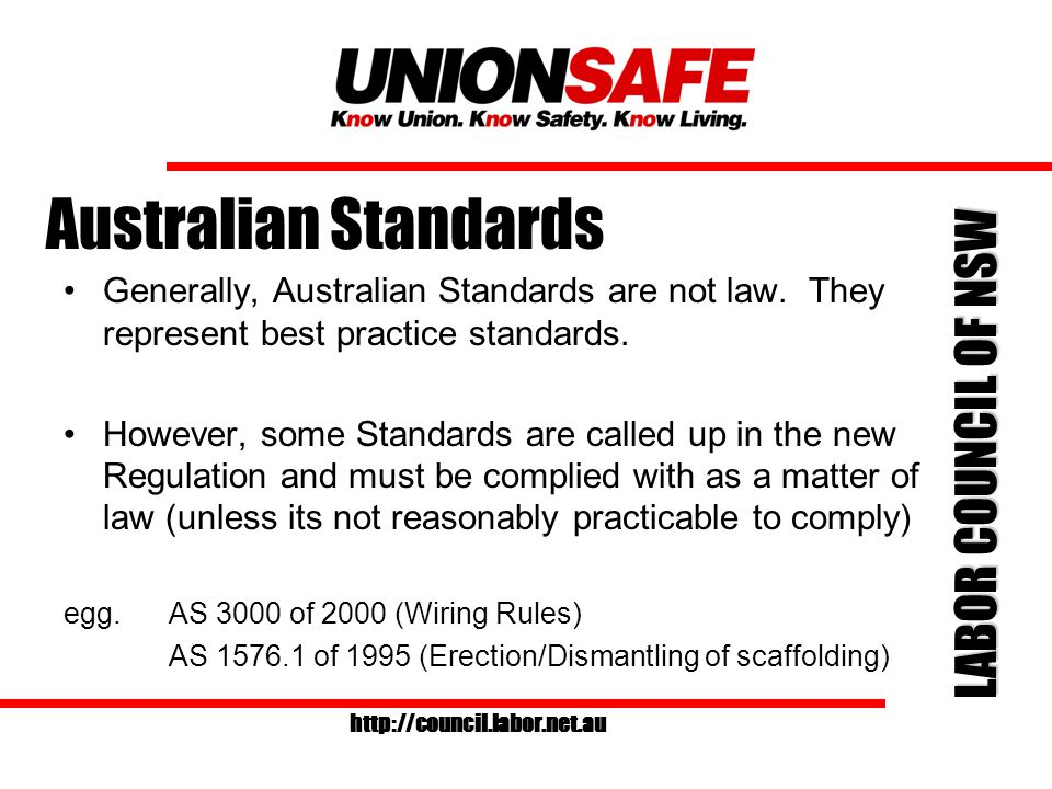 LABOR COUNCIL OF NSW http://council.labor.net.au Act Regulations Codes Industry Standard Guidance Notes Workplace Policies