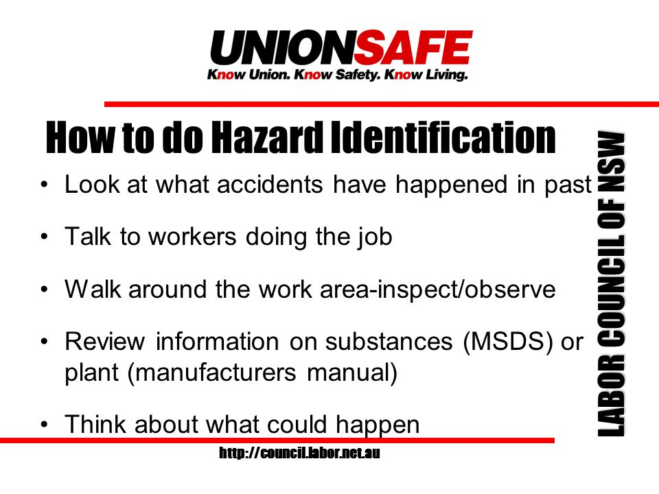 LABOR COUNCIL OF NSW http://council.labor.net.au Hazard Identification What is a hazard.