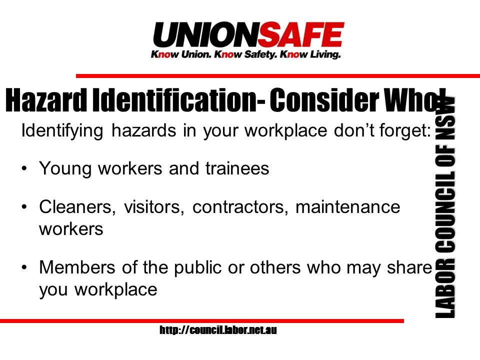 LABOR COUNCIL OF NSW http://council.labor.net.au HAZARDS - WHEN.