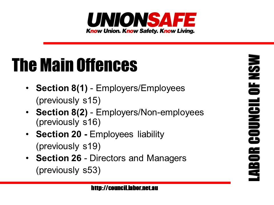 LABOR COUNCIL OF NSW http://council.labor.net.au Be Pro-active Operate on the assumption that someone will be injured