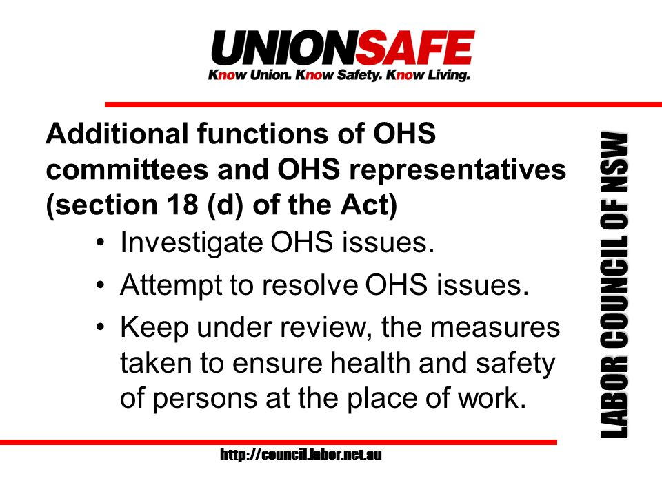 LABOR COUNCIL OF NSW http://council.labor.net.au Training to be undertaken by members of OHS committees and OHS representatives OHS Reps must be trained Employer must be consulted on the training provider
