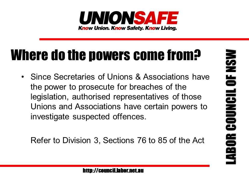 LABOR COUNCIL OF NSW http://council.labor.net.au Module 5 Powers of authorised representatives of Unions & Associations