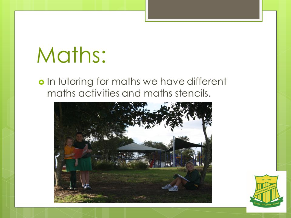 Maths:  In tutoring for maths we have different maths activities and maths stencils.