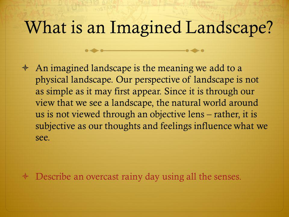 What is an Imagined Landscape.