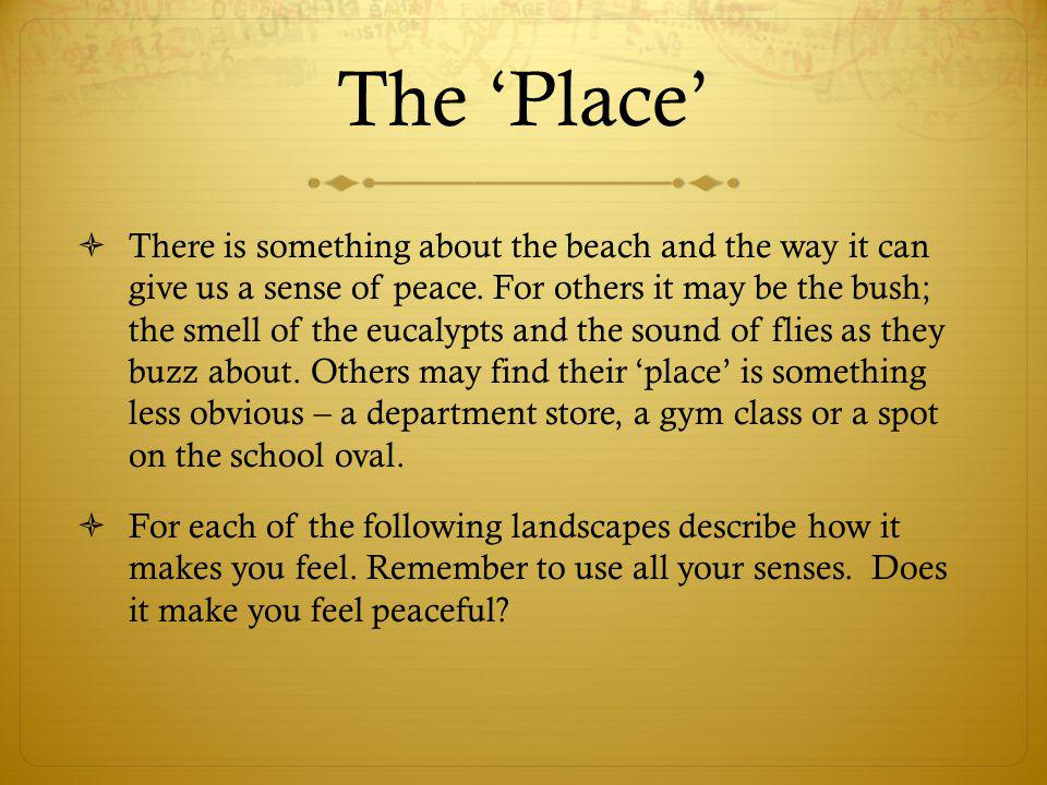 The 'Place'  There is something about the beach and the way it can give us a sense of peace.