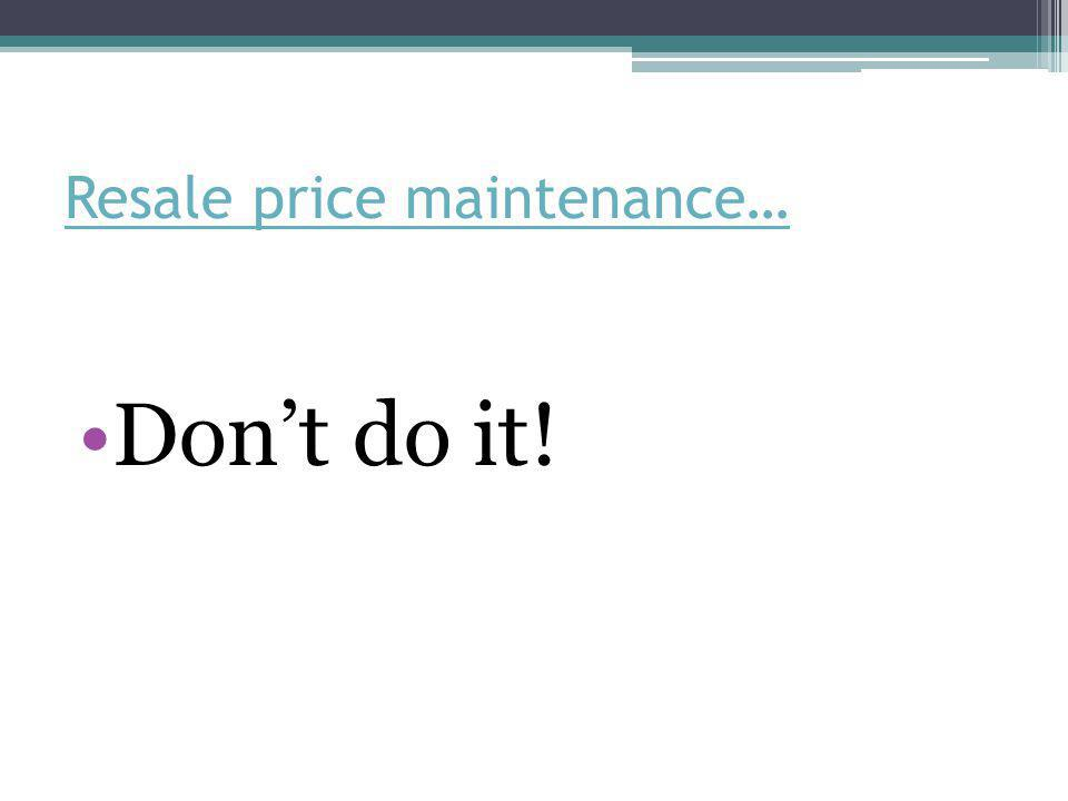 Resale price maintenance… Don't do it!