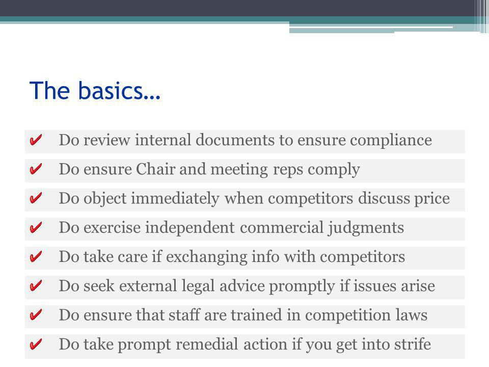 Do take prompt remedial action if you get into strife The basics… Do ensure Chair and meeting reps comply Do object immediately when competitors discu