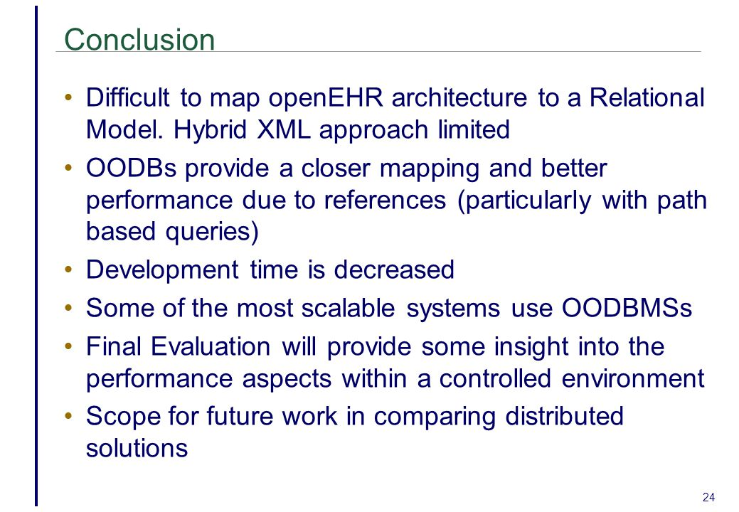 Conclusion Difficult to map openEHR architecture to a Relational Model.