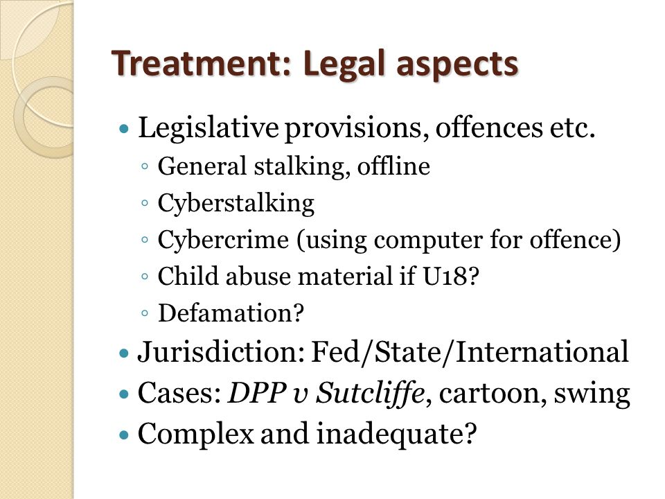 Treatment: Legal aspects Legislative provisions, offences etc.