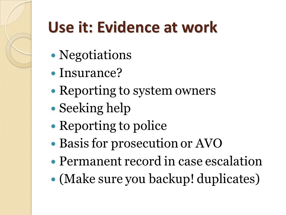 Use it: Evidence at work Negotiations Insurance.