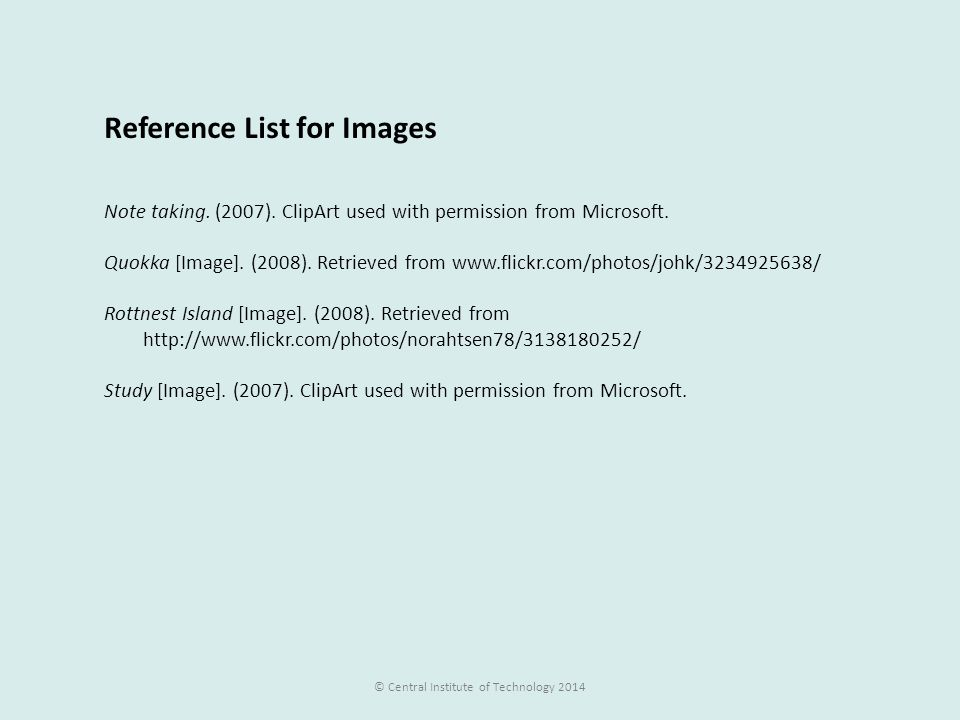 Reference List for Images Note taking.(2007). ClipArt used with permission from Microsoft.