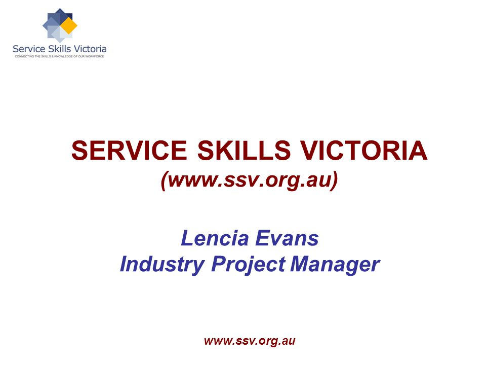 SERVICE SKILLS VICTORIA (  Lencia Evans Industry Project Manager
