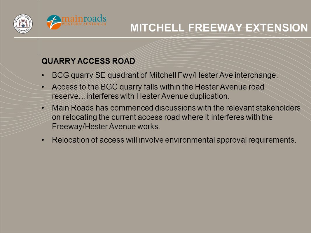 QUARRY ACCESS ROAD BCG quarry SE quadrant of Mitchell Fwy/Hester Ave interchange. Access to the BGC quarry falls within the Hester Avenue road reserve