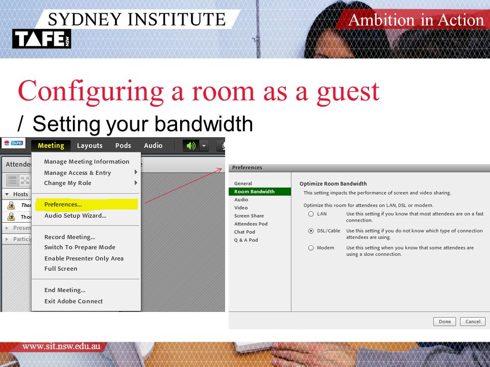 Ambition in Action www.sit.nsw.edu.au Configuring a room as a guest /Setting your bandwidth