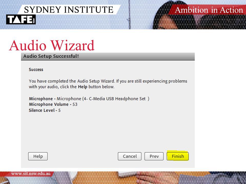 Ambition in Action www.sit.nsw.edu.au Audio Wizard
